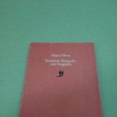 Libros de segunda mano: MIGUEL MOREY: FRIEDRICH NIETZSCHE, UNA BIOGRAFÍA EDITORIAL ARCHIPIÉLAGO, 1ª ED BARCELONA, 1993. Lote 91298900