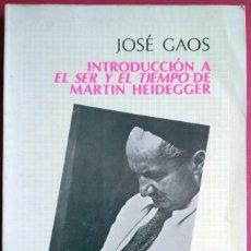Libros de segunda mano: JOSÉ GAOS . INTRODUCCIÓN A EL SER Y EL TIEMPO DE MARTIN HEIDEGGER. Lote 91420715