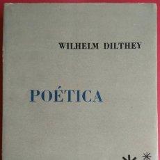 Libros de segunda mano: WILHELM DILTHEY . POÉTICA. Lote 91421610