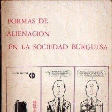 Libros de segunda mano: EZEQUIEL ANDER EGG : FORMAS DE ALIENACIÓN EN LA SOCIEDAD BURGUESA (EL CID, 1978). Lote 91614365