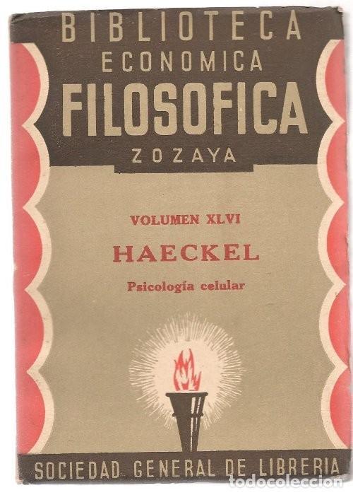 HAECKEL ,PSICOLOGIA CELULAR BIBLIOTECA ECONOMICA FILOSOFICA ZOZAYA Nº XLVI ,1935 (Libros de Segunda Mano - Pensamiento - Filosofía)