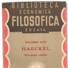 Libros de segunda mano: HAECKEL ,PSICOLOGIA CELULAR BIBLIOTECA ECONOMICA FILOSOFICA ZOZAYA Nº XLVI ,1935 . Lote 92433510