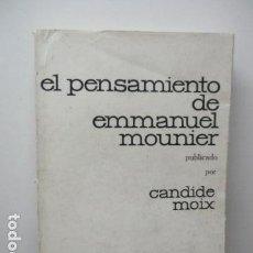 Libros de segunda mano: EL PENSAMIENTO DE EMMANUEL MOUNIER (BARCELONA, 1969) . Lote 92906860