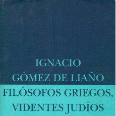 Libros de segunda mano: IGNACIO GÓMEZ DE LIAÑO : FILÓSOFOS GRIEGOS, VIDENTES JUDÍOS (SIRUELA, 2000). Lote 93100420