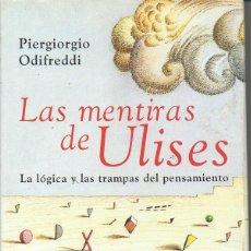 Libros de segunda mano: P. ODIFREDDI : LAS MEMORIAS DE ULISES (SALAMANDRA, 2006) LA LÓGICA Y LAS TRAMPAS DEL PENSAMIENTO. Lote 93863290