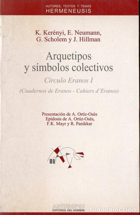 VS. AUTORES : ARQUETIPOS Y SÍMBOLOS COLECTIVOS - CÍRCULO ERANOS I (ANTHROPOS, 1994) (Libros de Segunda Mano - Pensamiento - Filosofía)
