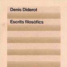 Libros de segunda mano: DIDEROT, DENIS. ESCRITS FILOSÒFICS (CLÀSSICS DEL PENSAMENT MODERN, 4). [ESTADO: NUEVO]. Lote 94065225