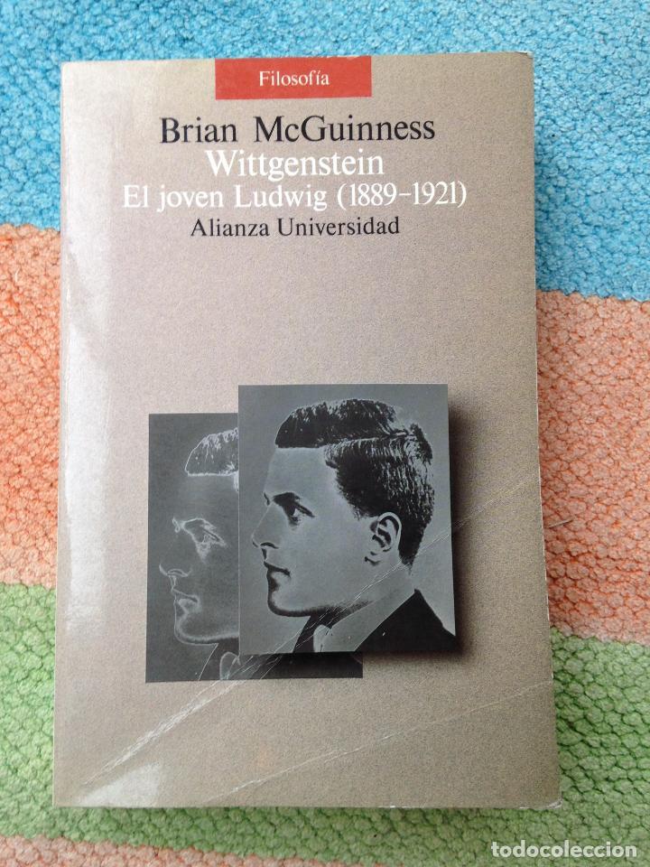 WITTGENSTEIN. EL JOVEN LUDWIG (1889-1921) BRIAN MCGUINNESS ALIANZA UNIVERSIDAD (Libros de Segunda Mano - Pensamiento - Filosofía)