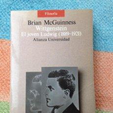 Libros de segunda mano: WITTGENSTEIN. EL JOVEN LUDWIG (1889-1921) BRIAN MCGUINNESS ALIANZA UNIVERSIDAD. Lote 94323354
