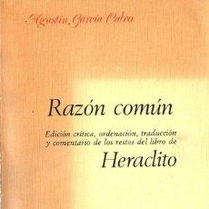 Libros de segunda mano: A. GARCÍA CALVO : RAZÓN COMÚN - LOS RESTOS DEL LIBRO DE HERÁCLITO (LUCINA, 1985). Lote 94408814