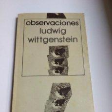Libros de segunda mano: LUDWIG WITTGENSTEIN - OBSERVACIONES (SIGLO VEINTIUNO 1989). PREF. G. H. VON WRIGHT. ¡RARO!. Lote 94635363