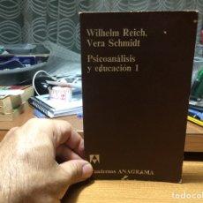 Libros de segunda mano - WILHELM REICH, VERA SCHMIDT. PSICOANÁLISIS Y EDUCACIÓN, 1. - 94686363