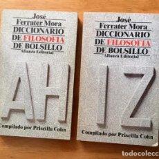 Libros de segunda mano: DICCIONARIO DE FILOSOFÍA DE BOLSILLO - J. FERRATER MORA - ALIANZA - DOS TOMOS - 1983. Lote 94758739