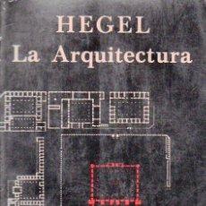 Libros de segunda mano: HEGEL : LA ARQUITECTURA (KAIRÓS, 1987). Lote 95257739