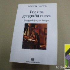 Libros de segunda mano: SANTOS, MILTON: POR UNA GEOGRAFÍA NUEVA (PROLOG: JOAQUÍN BOSQUE) (TRAD: PILAR BOSQUE SENDRA). Lote 95801335