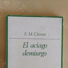 Libros de segunda mano: EL ACIAGO DEMIURGO, E. M. CIORAN. Lote 95805143