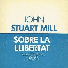 Libros de segunda mano: SOBRE LA LLIBERTAT. JOHN STUART MILL.. Lote 95815379