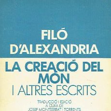 Libros de segunda mano: LA CREACIÓ DEL MÓN I ALTRES ESCRITS. FILÓ D'ALEXANDRIA.. Lote 95815555