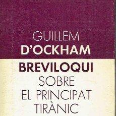 Libros de segunda mano: BREVILOQUI SOBRE EL PRINCIPAT TIRÀNIC. GUILLEM D'OCKHAM.. Lote 95817407