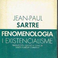 Libros de segunda mano: FENOMENOLOGIA I EXISTENCIALISME. JEAN-PAUL SARTRE.. Lote 95817655