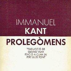 Libros de segunda mano: PROLEGÒMENS A TOTA METAFÍSICA FUTURA QUE VULGUI PRESENTAR-SE COM A CIÈNCIA. IMMANUEL KANT.. Lote 95817799