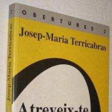 Libros de segunda mano: ATREVEIX-TE A PENSAR - JOSEP-MARIA TERRICABRAS - EN CATALAN *. Lote 95823095