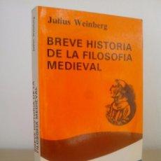 Libros de segunda mano: JULIUS WEINBERG. BREVE HISTORIA DE LA FILOSOFÍA MEDIEVAL.EDICIONES CÁTEDRA.1987.. Lote 95863387