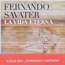 Libros de segunda mano: LA VIDA ETERNA – FERNANDO SAVATER. Lote 96451351