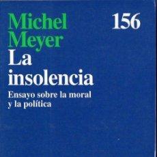 Libros de segunda mano: MEYER : LA INSOLENCIA - ENSAYO SOBRE LA MORAL Y LA POLÍTICA (ARIEL, 1996). Lote 96597803
