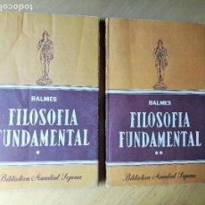 Libros de segunda mano: FILOSOFIA FUNDAMENTAL- BALMES ED. SOPENA ARGENTINA . Lote 96688923