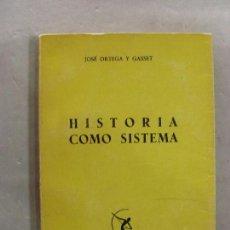 Libros de segunda mano: HISTORIA COMO SISTEMA / JOSÉ ORTEGA Y GASSET / 1958. Lote 96807503