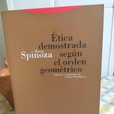 Libros de segunda mano: ETICA DEMOSTRADA SEGUN EL ORDEN GEOMÉTRICO. - BARUJ SPINOZA. EDITORIAL TROTTA. 2000.. Lote 96867143