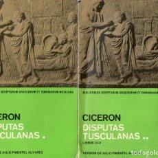 Libros de segunda mano: CICERON : DISPUTAS TUSCULANAS - DOS TOMOS (UNAM MÉXICO, 1987) TEXTO BILINGÜE. Lote 97060695