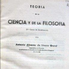 Libros de segunda mano: TEORÍA DE LA CIENCIA Y DE LA FILOSOFÍA (ÁLVAREZ DE LINERA,1940). Lote 97276711