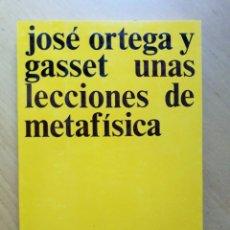 Libros de segunda mano: UNAS LECCIONES DE METAFÍSICA. ORTEGA Y GASSET, JOSÉ. . Lote 97598627