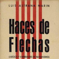 Libros de segunda mano: HACES DE FLECHAS, POR LUÍS ASTRANA MARÍN. AÑO 1939. (10.1). Lote 97746079