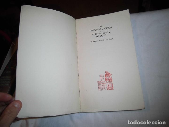 Libros de segunda mano: LAS FILOSOFIAS SOCIALES DE NUESTRA EPOCA DE CRISIS.EL HOMBRE FRENTE A LA CRISIS.PITIRIM A.SOROKIN. - Foto 2 - 97780703
