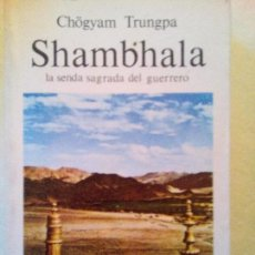 Libros de segunda mano: SHAMBALA. LA SENDA SAGRADA DEL GUERRERO. CHÖGYAM TRUNGPA. ED. KAIROS 1987. Lote 97872823