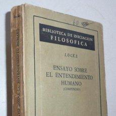 Libros de segunda mano: ENSAYO SOBRE EL ENTENDIMIENTO HUMANO (COMPENDIO) LOCKE BIBLIOTECA DE INICIACIÓN FILOSÓFICA AGUILAR. Lote 30822956