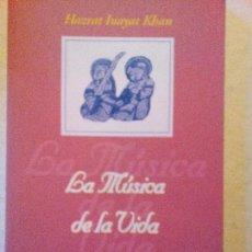 Libros de segunda mano: LA MÚSICA DE LA VIDA HAZRAT INAYAT KHAN REIMPRESO DE EL MENSAJE SUFÍ ED. MANDALA 1995. Lote 97945499