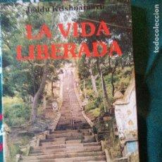 Libros de segunda mano: LA VIDA LIBERADA JEDDU KRISHNAMURTI EDITORIAL OBELISCO 1988 1ª EDICIÓN. Lote 97947967