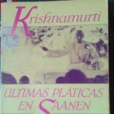 Libros de segunda mano: ULTIMAS PLÁTICAS DE SAANEN KRISHNAMURTI EDHASA 1988 1ªEDICIÓN. Lote 97948411