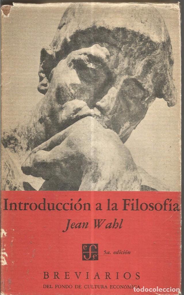 JEAN WAHL. INTRODUCCION A LA FILOSOFIA. BREVIARIOS DEL FONDO DE CULTURA ECONOMICA (Libros de Segunda Mano - Pensamiento - Filosofía)