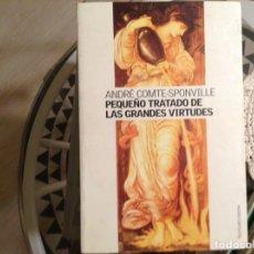 Libros de segunda mano: PEQUEÑO TRATADO DE LAS GRANDES VIRTUDES. ANDRÉ COMTE- SPONVILLE. Lote 98250964