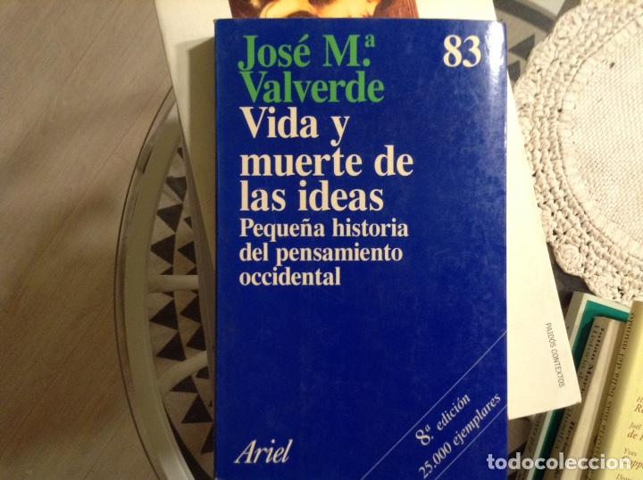 VIDA Y MUERTE DE LAS IDEAS. JOSÉ Mª VALVERDE (Libros de Segunda Mano - Pensamiento - Filosofía)
