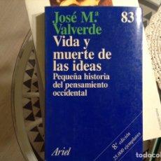 Libros de segunda mano: VIDA Y MUERTE DE LAS IDEAS. JOSÉ Mª VALVERDE. Lote 98250970