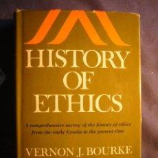 Libros de segunda mano: VERNON J. BOURKE: - HISTORY OF ETHICS - (NEW YORK, 1968). Lote 98394827