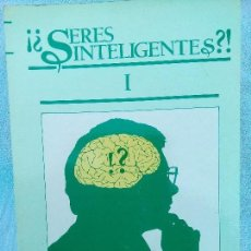 Libros de segunda mano: ¡¿SERES INTELIGENTES?! I KIPIREN ETXEBARRIA AGIRRE EDITORIAL AREETA 1986 700 PAGS.. Lote 98659099