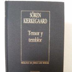 Libros de segunda mano: SÖREN KIERKEGAARD. TEMOR Y TEMBLOR.EDICIONES ORBIS. BIBLIOTECA PERSONAL BORGES. PRÓLOGO DE BORGES.. Lote 98747755