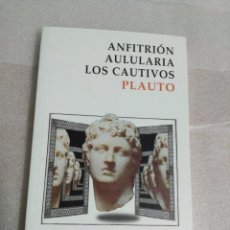 Libros de segunda mano: PLAUTO. ANFITRION. AULULARIA. LOS CAUTIVOS. ALIANZA EDITORIAL. Lote 98811403